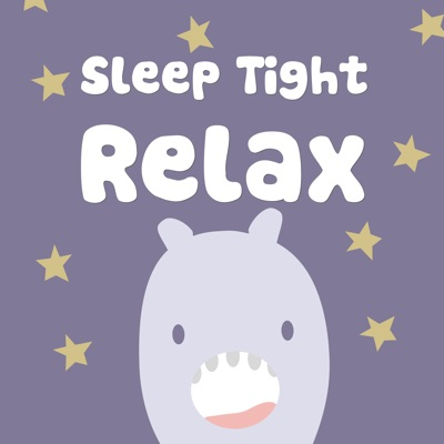 Sleep Tight Relax - Helping busy minds become calm at bedtime:Sleep Tight Relax