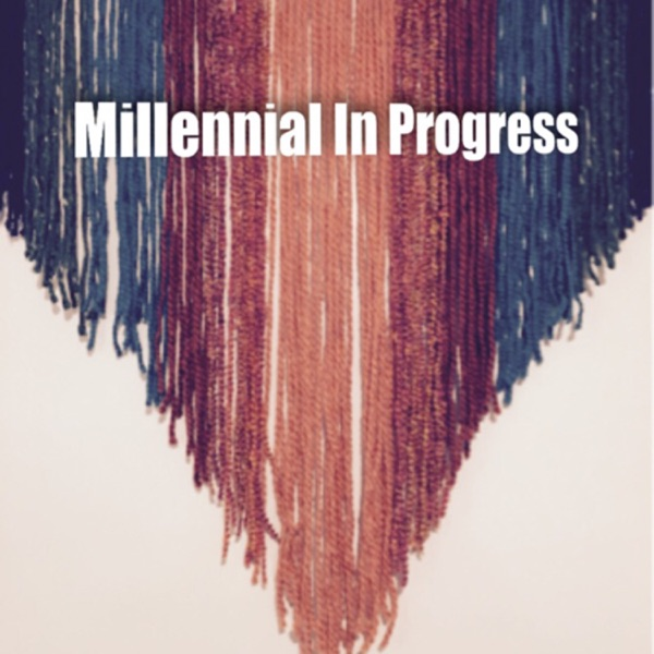 Millennial In Progress