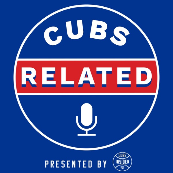 Cubs Related: A Chicago Cubs Podcast