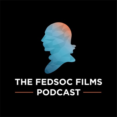 The FedSoc Films Podcast
