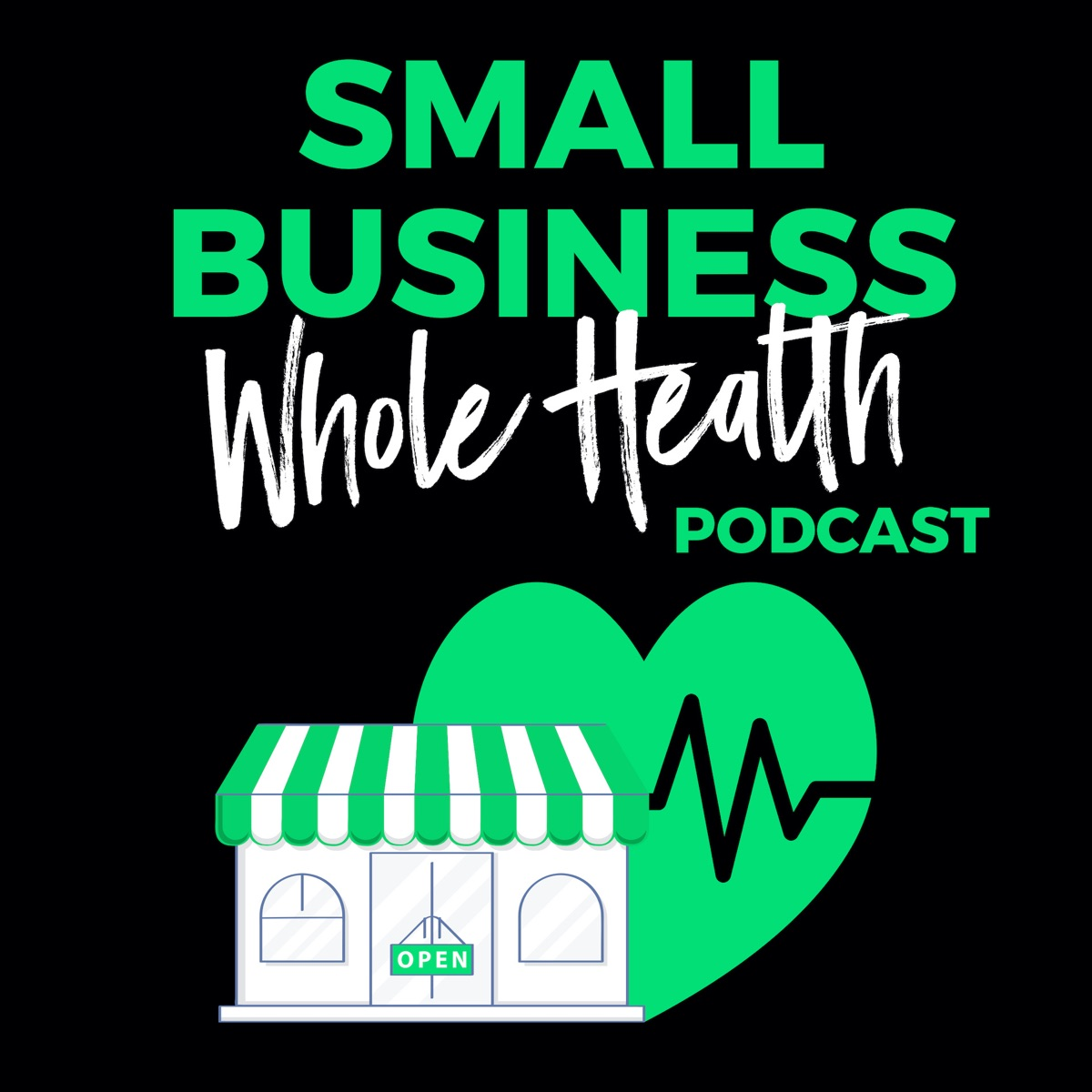 The Small Business Whole Health Podcast