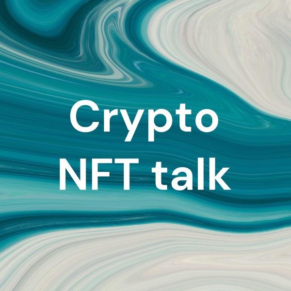 Crypto NFT talk