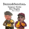 Danno & Sanchez: Talking $#!+ㅌ All Night (for one hour) artwork