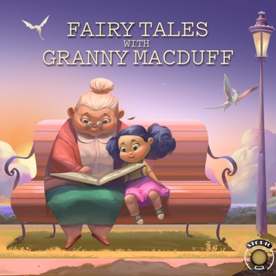 Fairy Tales with Granny MacDuff Podcast:Storic Podcasts