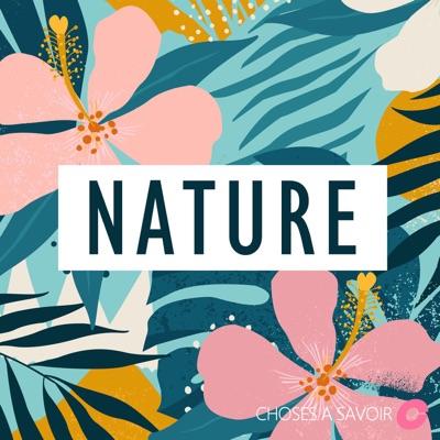 Choses à Savoir NATURE:Choses à Savoir