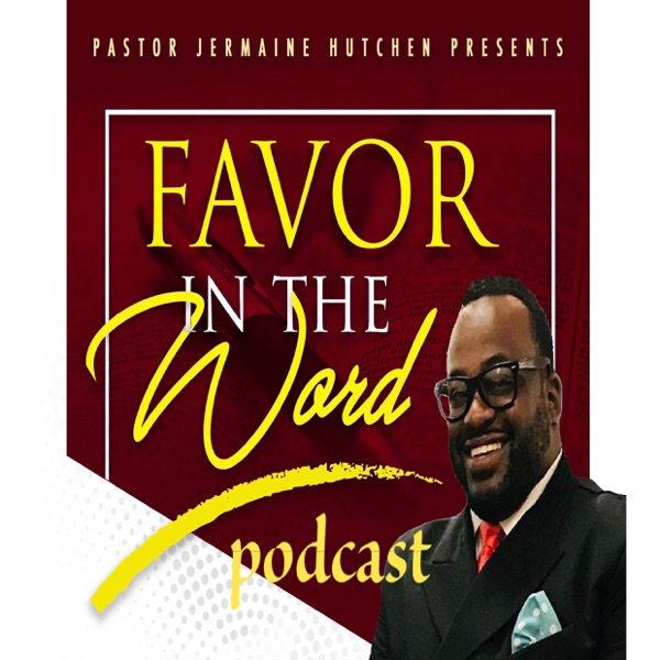 Favor In The Word Podcast