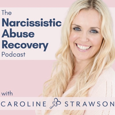 The Narcissistic Abuse Recovery Podcast:Caroline Strawson