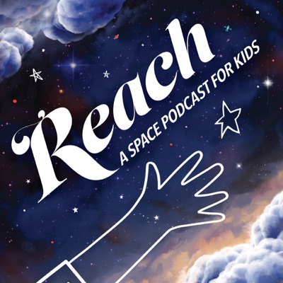 REACH A Space Podcast for Kids:Soundsington Media