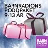 Barnradions poddpaket 9-13 år