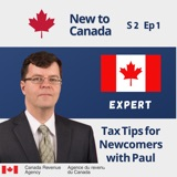 Tax Tips for Newcomers | Paul from Canada Revenue Agency