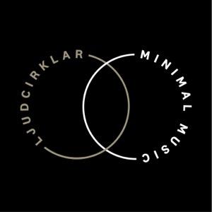 Ljudcirklar - Minimal Music