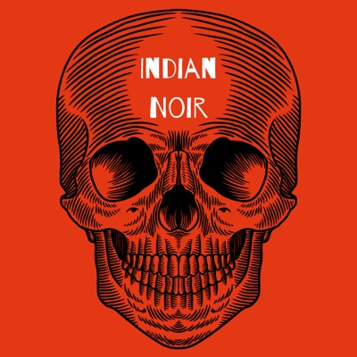 Indian Noir:Audioboom