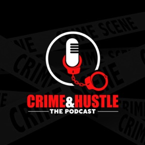 Crime and Hustle