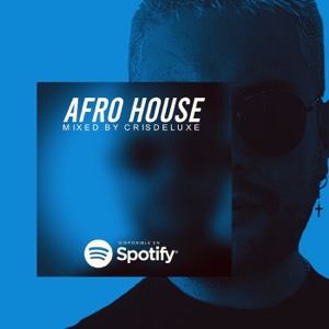 Afro House Set 2020 By Crisdeluxe