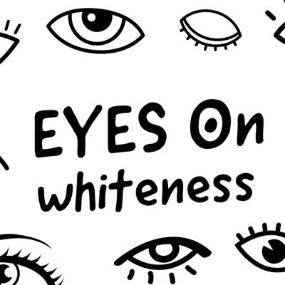 Eyes On Whiteness:Maureen Benson, Diedra Barber, Aaron Rand Freeman (producer)