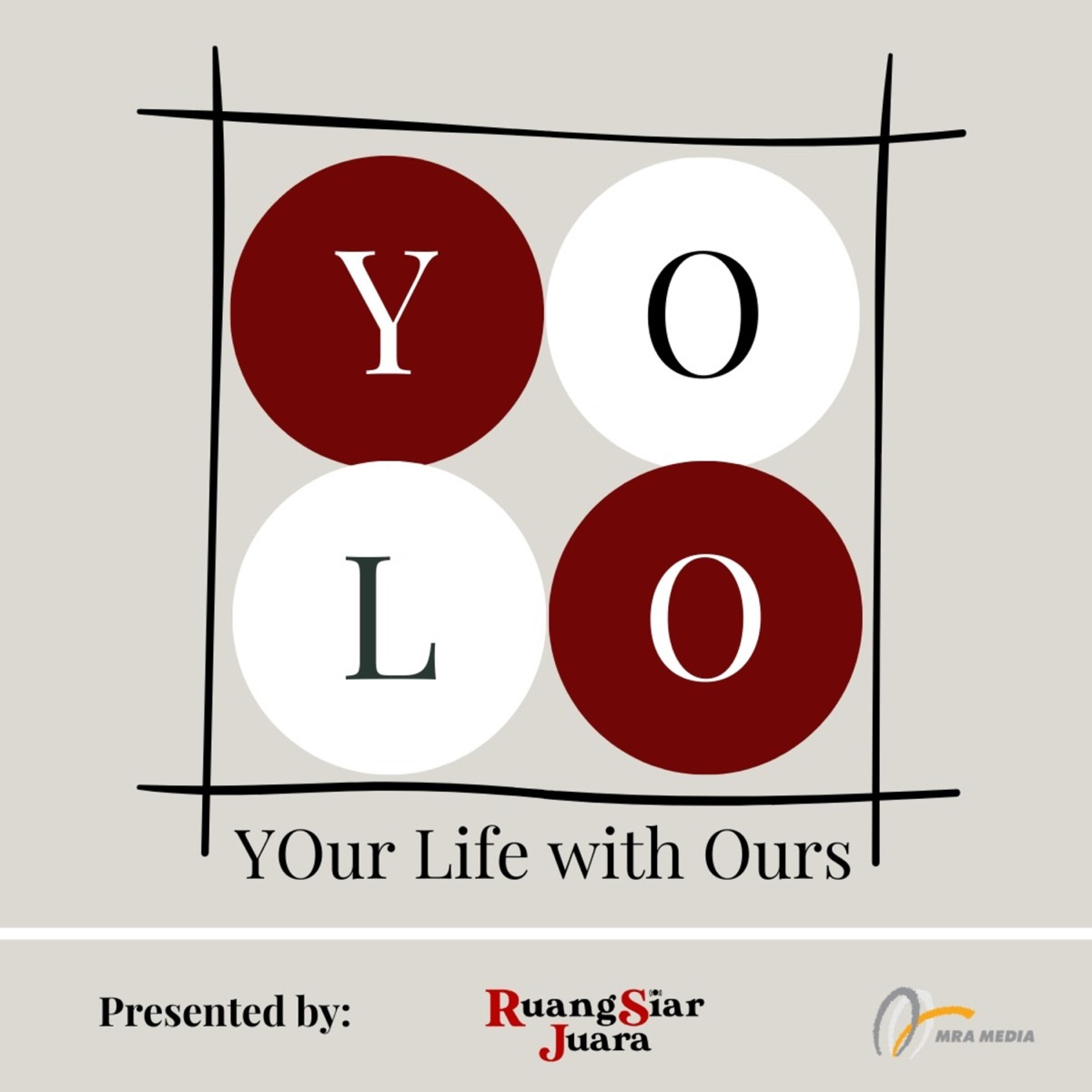 YOLO (YOur Life with Ours!)