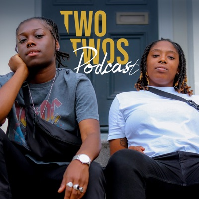 Two Twos Podcast:Two Twos Podcast