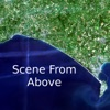The Scene From Above Podcast