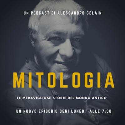 Mitologia: le meravigliose storie del mondo antico:Alessandro Gelain