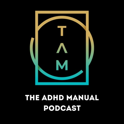 The ADHD Manual Podcast