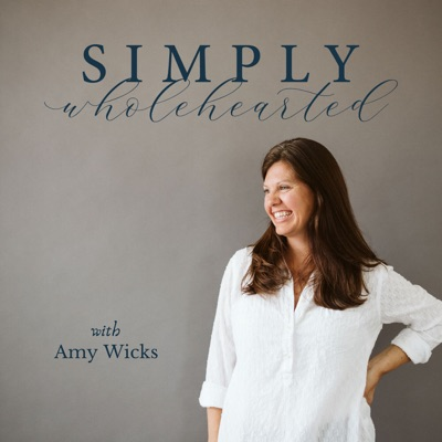 Simply Wholehearted Podcast