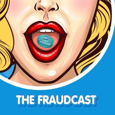 The Fraudcast: A 90 Day Fiance Podcast:@FraudedByTLC