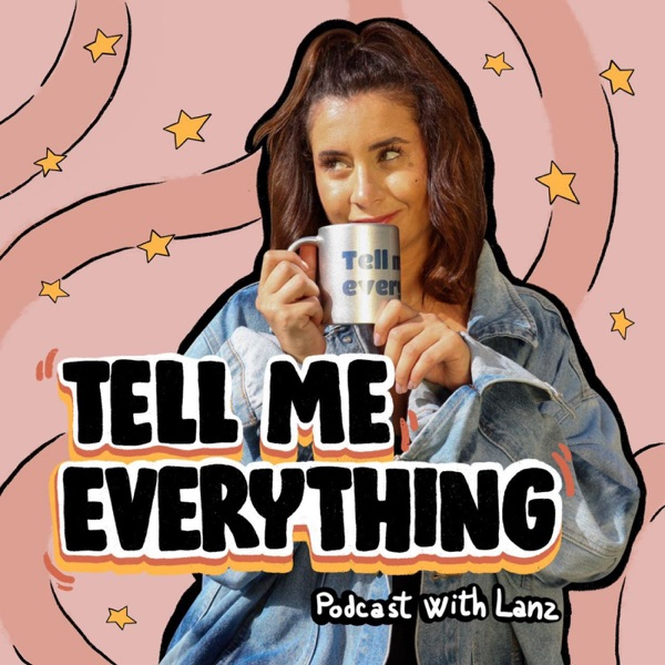 Tell Me Everything with Lanz