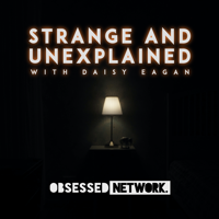 Strange and Unexplained with Daisy Eagan