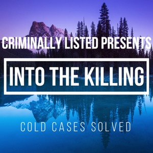 Criminally Listed Presents: Into the Killing