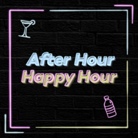 After Hour Happy Hour