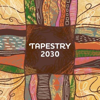 Tapestry 2030
