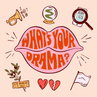 What's Your Drama