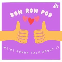RonRon Pod
