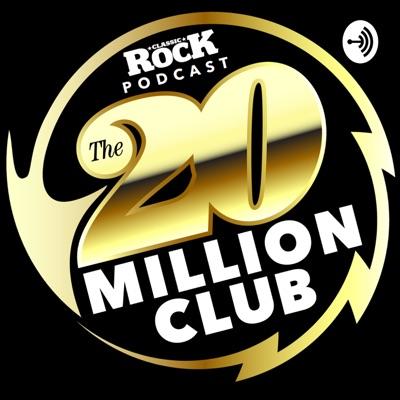 The 20 Million Club:Classic Rock Magazine
