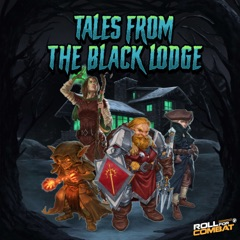 Roll For Combat: Tales From The Black Lodge