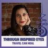 Through Inspired Eyes: Travel Can Heal artwork