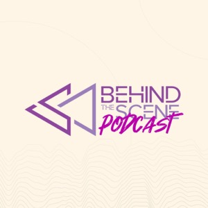 Behind The Scene Podcast