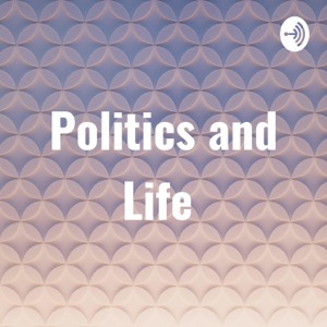 Politics and Life