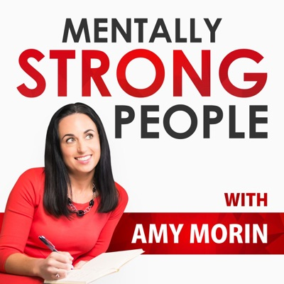 Mentally Strong People with Amy Morin:Amy Morin