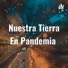 Nuestra Tierra En Pandemia.           - Diana Giussani artwork