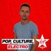 Pop, Culture, Electro