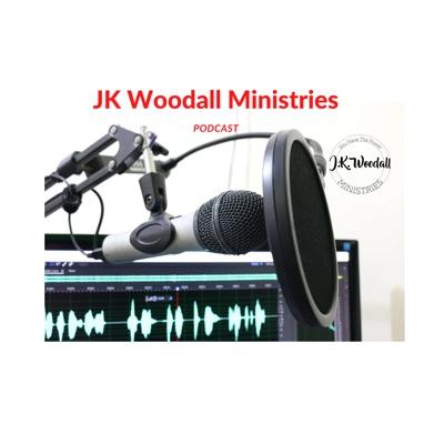 JK Woodall Ministries Podcast