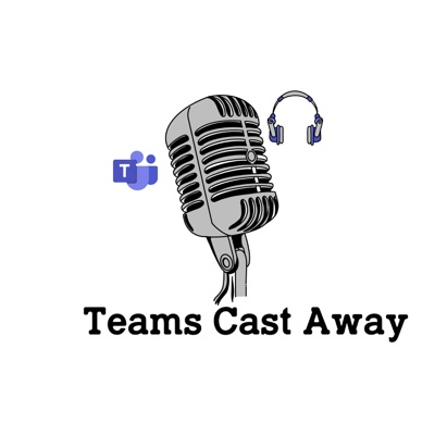 Teams Cast Away Podcast #2 Hodesett i Teams