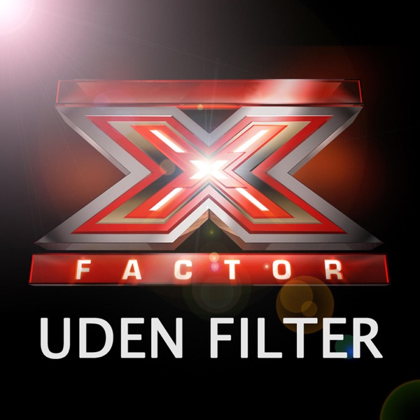 X Factor - Uden Filter