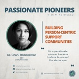 Building Person-Centric Support Communities with Dr. Charu Ramanathan