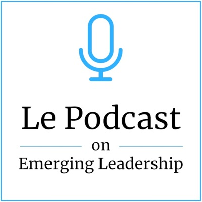 Le Podcast on Emerging Leadership