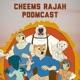 Cheems Rajah Podmcast