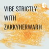 VIBE STRICTLY WITH ZAKKYHERWARH artwork