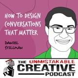 Daniel Stillman | How to Design Conversations that Matter