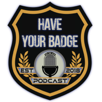Have Your Badge podcast